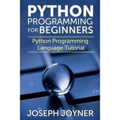 Python Programming for Beginners : Python Programming Language Tutorial Source by walmart Data Science, Computer Science, Best Python Ide, Computer Programming Languages, Object Oriented Programming, Programming Tutorial, Python Programming, Reading Material, Libros