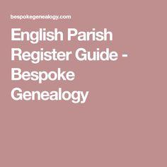 English Parish Register Guide - Bespoke Genealogy