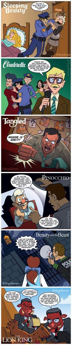 If cops existed in Disney universe<<The last one gets me each time