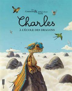Comme tous les dragons de son âge, Charles doit apprendre à voler et à cracher…
