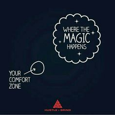 Magic Happens out of your comfort zone.  #magic #magichappens #magichappenshere #outofcomfortzone #motivationalquote #inspirationalquote #motivation #inspiration