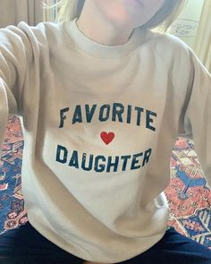 """Erin Foster on Instagram: """"I'm annoyed to say this because technically it was Sara's idea, but our FAVORITE DAUGHTER shirts sell out so fast we made sweatshirts now…"""" Sara Foster, Annoyed, The Fosters, Daughter, Graphic Sweatshirt, Couture, Sayings, Sweatshirts, Instagram"""