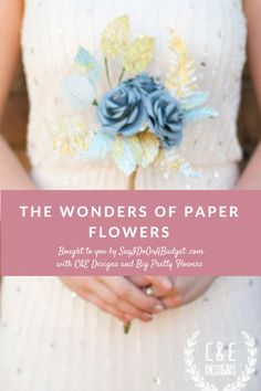 Ways to use Paper Flowers in your Wedding decorations and in your Bridal Bouquet