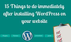 15 Things to do imme  15 Things to do immediately after installing WordPress on your website via…  https://www.pinterest.com/pin/134474738853727497/
