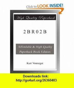 2 B R 0 2 B Kurt Vonnegut ,   ,  , ASIN: B0040SY7QG , tutorials , pdf , ebook , torrent , downloads , rapidshare , filesonic , hotfile , megaupload , fileserve