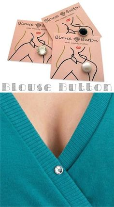 25 Brilliant Clothing Items You Didn't Know You Could Buy20. Blouse Buttons For all of those blouses, tops, and cardigans that show just a little bit too much! I also like this idea for those lightweight open-front tops and sweaters that don't have a button to keep them closed. It beats a safety pin! so cute too...