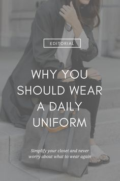 why you should wear a daily uniform on ajaedmond.com | capsule wardrobe | minimal chic | minimalist style | minimalist fashion | minimalist wardrobe | back to basics fashion