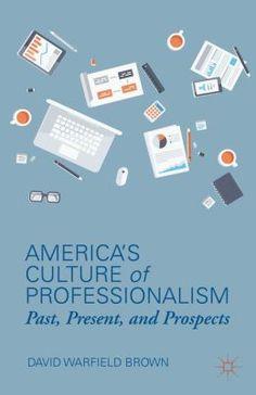 America's Culture of Professionalism