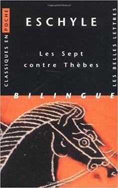 Amazon.fr - Les Sept contre Thèbes - Eschyle, Jean Alaux, Hélène Monsacré, Paul Mazon - Livres