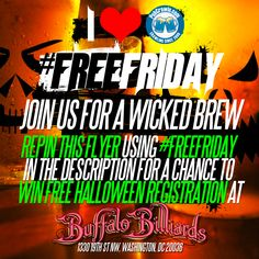Join us for a wicked brew this Halloween at Buffalo Billiards DC with our #FreeFriday giveaway! Repin this flyer using #FreeFriday in the description for a chance to win free registration tickets at Buffalo Billiards DC this Halloween.