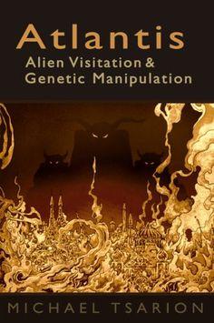 Atlantis, Alien Visitation and Genetic Manipulation:Amazon:Kindle Store
