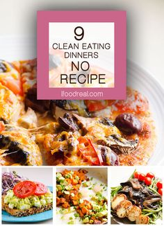Clean Eating Dinners Without a Recipe for busy weeknights using what you have on hand. Healthy dinners in 15 minutes. No chef skills required.