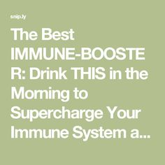 The Best IMMUNE-BOOSTER: Drink THIS in the Morning to Supercharge Your Immune System and Improve Your Digestion! - The Spiritualist