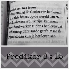 Genieten! Prediker 8 : 15