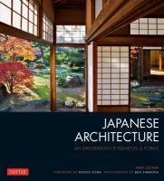 Japanese architecture : an exploration of elements & forms. 2015. Tekijät:  Locher, Mira, kirjoittaja.