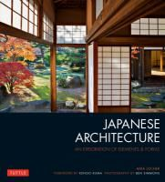 Japanese architecture : an exploration of elements & forms. 2015. Tekijät: 	 Locher, Mira, kirjoittaja.