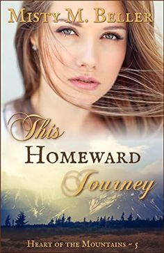 This Homeward Journey (Heart of the Mountains Book 5) by [Beller, Misty M.]