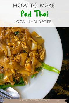 How to make Pad Thai. As always, this recipe has been passed on to me by a local lady. Easy step-by-step instructions on how to achieve this yummy and very easy recipe!
