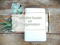 Les idées fausses sur l'organisation - Mon carnet déco, DIY, organisation, idées rangement.