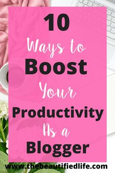 Ready to maximize your productivity? Does your time-management need some work?  Here are 10 ways you can boost your productivity if you work from home! #blogging #workfromhome #productivity #timemanagement
