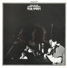 Harry de Wit / Philipp Wachsmann - For Harm (Vinyl, LP) at Discogs
