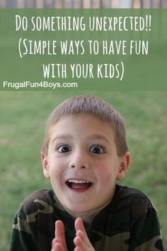 Do Something Unexpected! Your kids will love it!