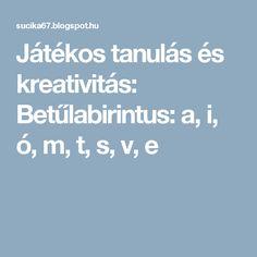 Játékos tanulás és kreativitás: Betűlabirintus: a, i, ó, m, t, s, v, e