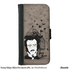 Funny Edgar Allan Poe Quote iPhone 6 Wallet Case