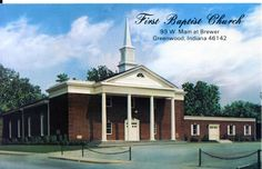 C. 1960 postcard from First Baptist Church in Greenwood, Indiana. This is just one of the many interesting items about Greenwood Indiana history from the Johnson County Museum.