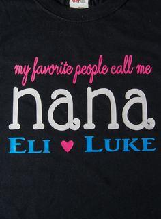 Personalized shirt for Grandma, Nana, Granny etc. by BurlapandLaceSC1 on Etsy https://www.etsy.com/listing/216869770/personalized-shirt-for-grandma-nana