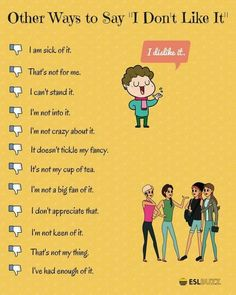 Other ways to say 'I don't like it'. Other ways to say 'I don't like it'. Speak English Fluently, English Sentences, Learn English Grammar, English Vocabulary Words, Learn English Words, English Phrases, English Study, English English, English Learning Spoken