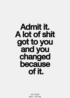 The change has been what I needed to do for years. It's finally happened and I am finally in control of my life Without the narcissist in it!