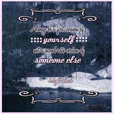 Always be a first version of yourself not a second rate version of someone else. Judy Garland  #book #books #quotes #quote #blog #blogger #booklosophy #read #readers #libro #libri #leggere #lettore #cosedalettori #amoleggere
