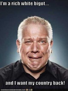 """""""Douche bag Idiot Glenn Beck."""" hahahaha!  I have a better idea.....let's send your sorry a$$ to another country!"""