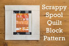 Learn how to stitch up this modern Scrappy Spool Quilt Block Pattern from Fresh Lemons Quilts