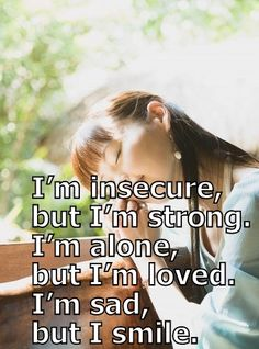 I'm insecure, but I'm strong. Stronger than some people apparently