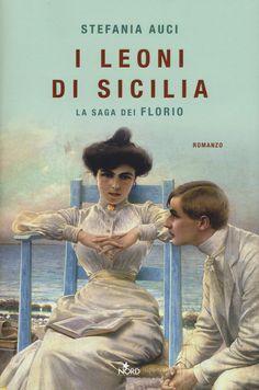 Libro I leoni di Sicilia. La saga dei Florio di Stefania Auci