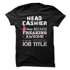 Make this awesome proud Cashier: Awesome Head Cashier Shirts as a great gift Shirts T-Shirts for Cashiers