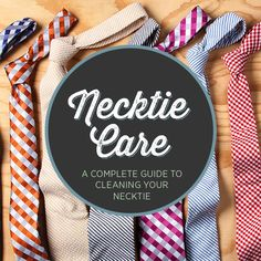 Everything you need to know about how to clean a tie, from daily maintenance to stain removal, so you can keep on looking good.