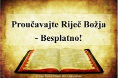 Proučavajte Riječ Božja - Besplatno! Zatražite svoj besplatni nikakvu obavezu proučavanja Biblije, u vrijeme i staviti pogodan za vas. Kliknite na ovaj link i ispunite obrazac:  https://www.jw.org/bs/besplatno-proucavanje-bozije-rijeci/  (Study the Word of God - Free!  Ask for your free no obligation Bible study, at a time and place convenient for you. Click on this link and fill out the form.)