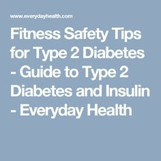 Fitness Safety Tips for Type 2 Diabetes - Guide to Type 2 Diabetes and Insulin - Everyday Health