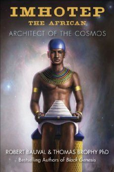 Amazon.com: Imhotep the African: Architect of the Cosmos eBook: Robert Bauval, Thomas Brophy: Kindle Store