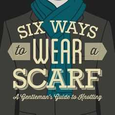 6 Ways To Tie A Scarf For Men: A Gentlemen's Guide to Knotting