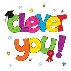 Clever you - Congratulations Card Reward Stickers, Teacher Stickers, Kids Birthday Cards, Birthday Wishes, Congratulations Quotes, Birthday Hampers, Done Quotes, Love Affirmations, Funny Cards