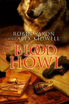 Blood Howl by Robin Saxon and Alex Kidwell - Released by Dreamspinner Press
