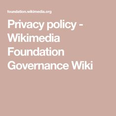 Privacy policy - Wikimedia Foundation Governance Wiki Privacy Policy, Foundation, Outfit, Cover, Outfits, Foundation Series, Kleding, Clothes