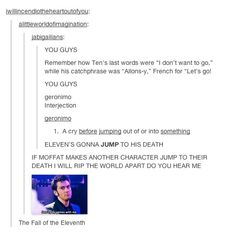 No. Nope. Not okay. 300% not okay. MOFFAT!! I swear if this happens I will destroy...everything. For real. No.
