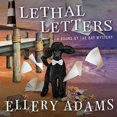 Lethal Letters: Books by the Bay Mystery Series, Book 6