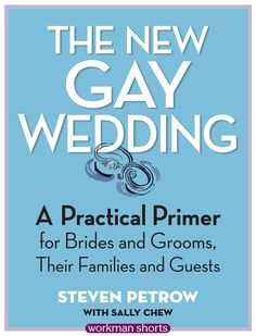 The New Gay Wedding: How To Plan Your Big Day (EXCERPT)