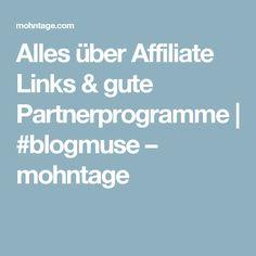 Alles über Affiliate Links & gute Partnerprogramme   #blogmuse – mohntage